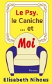 Couverture Le psy, le caniche...et moi Editions Autoédité 2017