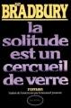 Couverture La solitude est un cercueil de verre Editions Denoël 1986