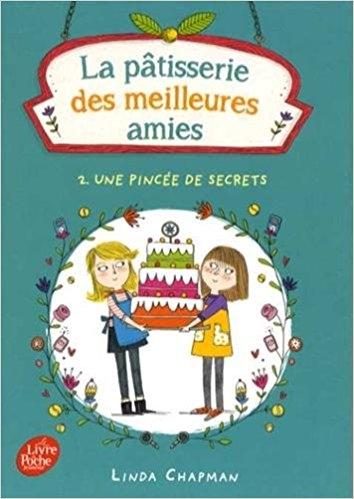 Couverture La pâtisserie des meilleures amies, tome 2 : Une pincée de secrets