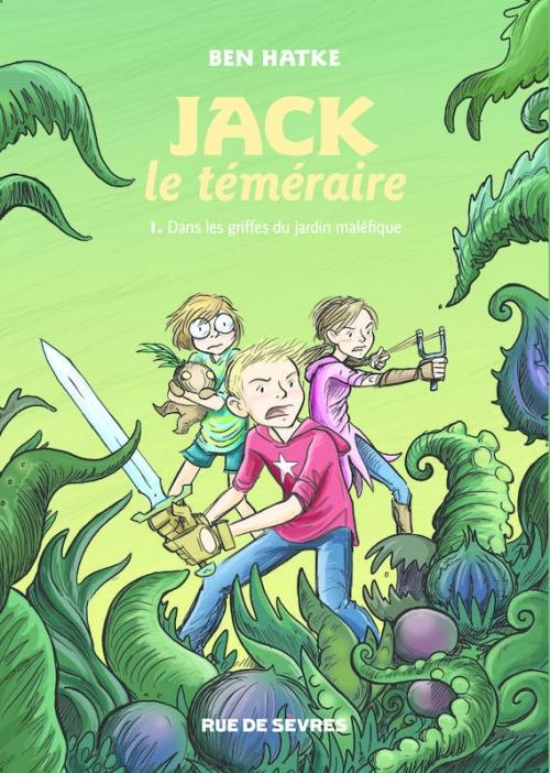 Couverture Jack le téméraire, tome 1 : Dans les griffes du jardin maléfique