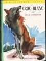 Couverture Croc-Blanc / Croc Blanc Editions Hachette (Bibliothèque verte) 1978