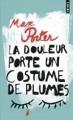 Couverture La douleur porte un costume de plumes Editions Points 2017
