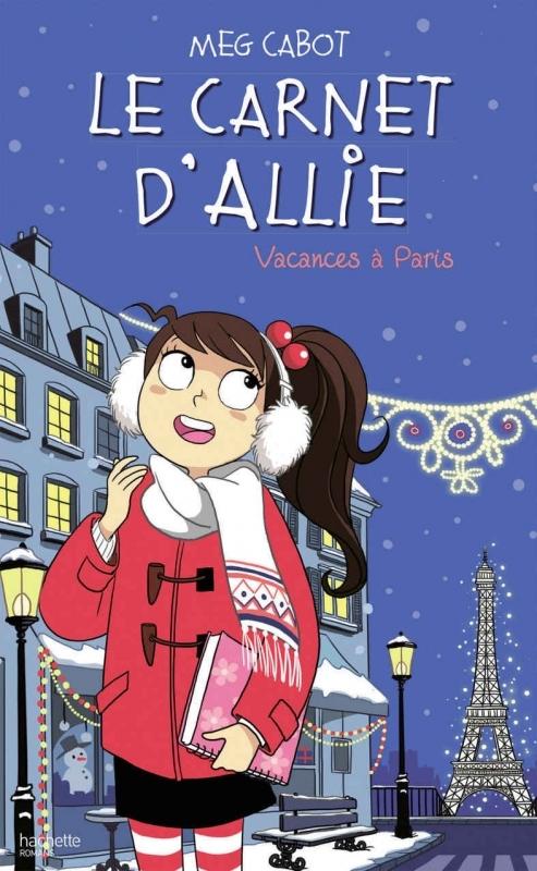 Couverture Le carnet d'Allie / Allie Punchie, tome 7 : Vacances à Paris