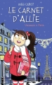 Couverture Le carnet d'Allie / Allie Punchie, tome 7 : Vacances à Paris Editions Hachette 2016