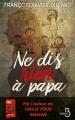 Couverture Ne dis rien à papa Editions Belfond 2017