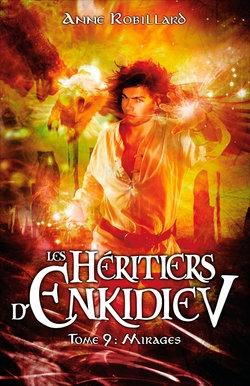 Couverture Les héritiers d'Enkidiev, tome 09 : Mirages