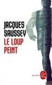 Couverture Le Loup Peint Editions Le Livre de Poche (Thriller) 2016