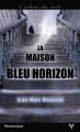 Couverture La maison bleu horizon Editions Taurnada 2017