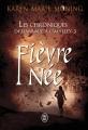 Couverture Les chroniques de Dani Mega O'Malley, tome 3 : Fièvre née Editions J'ai lu 2017