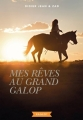 Couverture Mes rêves au grand galop Editions Rageot 2017