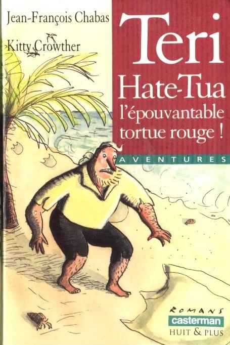Couverture Teri hate-Tua, l'épouvantable tortue rouge