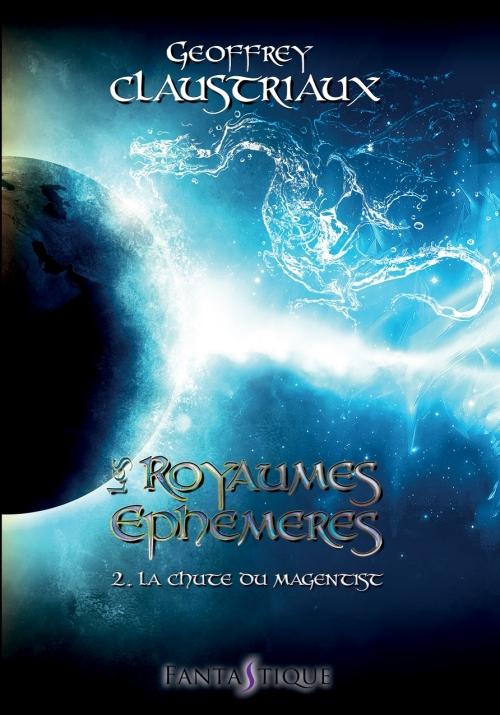Couverture Les royaumes éphémères, tome 2 : L'hypérion des océans / La chute du Magentist