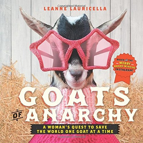 Couverture Goats of Anarchy: One Woman's Quest to Save the World One Goat At A Time