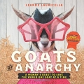 Couverture Goats of Anarchy: One Woman's Quest to Save the World One Goat At A Time Editions AltWit Press 2017