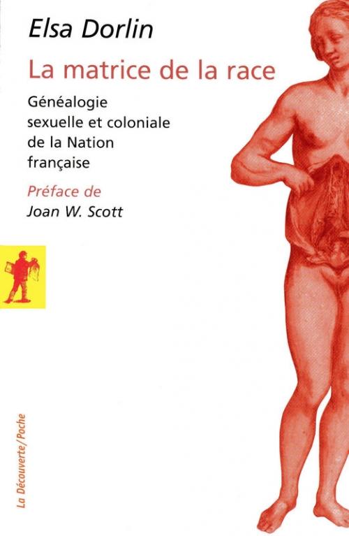 Couverture La matrice de la race ; généalogie sexuelle et coloniale de la Nation française