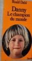 Couverture Danny : Le champion du monde / Danny, le champion du monde / Danny, champion du monde Editions Stock 1978