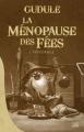 Couverture La ménopause des fées, intégrale Editions Bragelonne (10e anniversaire) 2017