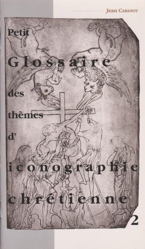 Couverture Petit glossaire des thèmes d'iconographie chrétienne, tome 2