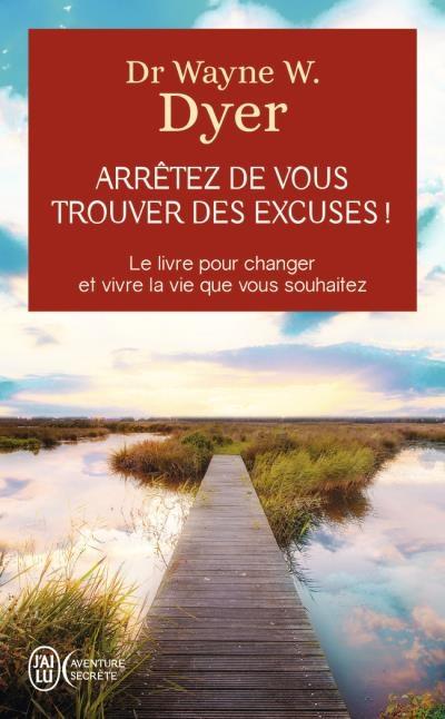 Couverture Arrêtez de vous trouver des excuses ! : Comment changer ses mauvaises habitudes