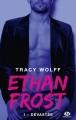 Couverture Ethan Frost, tome 1 : Dévastée Editions Milady (New Adult) 2017