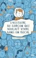 Couverture L'histoire du garçon qui voulait vivre dans un bocal Editions Pocket (Jeunesse) 2017