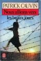 Couverture Nous allions vers les beaux jours Editions Le Livre de Poche 1988
