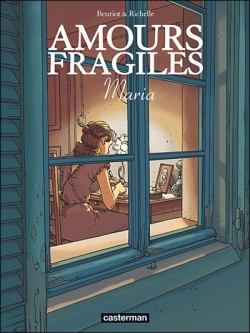 Couverture Amours fragiles, tome 3 : Maria