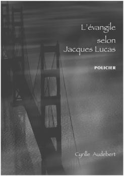 Couverture L'évangile selon Jacques Lucas