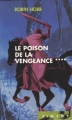 Couverture L'Assassin royal, tome 04 : Le Poison de la vengeance Editions France Loisirs (Piment) 2004