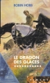 Couverture L'assassin royal, tome 11 : Le dragon des glaces Editions France Loisirs (Piment) 2005