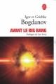 Couverture Avant le big-bang Editions Le Livre de Poche 2006