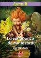 Couverture Arthur et les Minimoys, tome 3 : La vengeance de Maltazard Editions Le Livre de Poche (Jeunesse) 2009