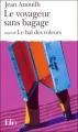 Couverture Le voyageur sans bagage suivi de Le bal des voleurs / Le voyageur sans bagage, Le bal des voleurs Editions Folio  1972