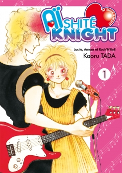 Couverture Aïshite Knight : Lucile, amour et rock'n roll, tome 1