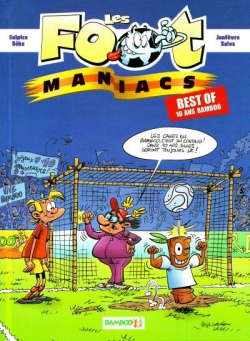 Couverture Les foot maniacs : Best of 10 ans bamboo