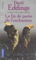 Couverture La Belgariade, tome 5 : La Fin de partie de l'Enchanteur Editions Pocket (Fantasy) 2005