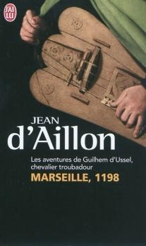 Couverture Les aventures de Guilhem d'Ussel, chevalier troubadour : Marseille, 1198