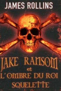 Couverture Jake Ransom et l'Ombre du Roi Squelette
