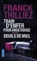 Couverture Train d'enfer pour Ange rouge suivi de Deuils de miel Editions Pocket (Thriller) 2013