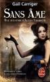 Couverture Une aventure d'Alexia Tarabotti / Le protectorat de l'ombrelle, tome 1 : Sans âme Editions Le Livre de Poche (Orbit) 2011