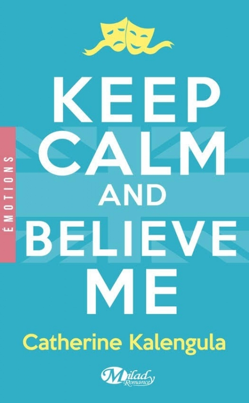 Couverture Keep calm and believe me
