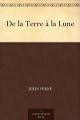 Couverture Voyage lunaire, tome 1 : De la Terre à la lune Editions Ebooks libres et gratuits 2011