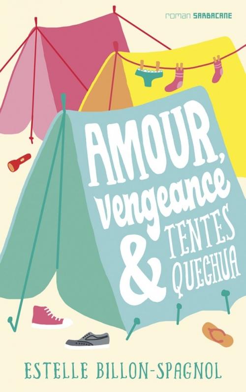 Couverture Amour, vengeance & tentes quechua