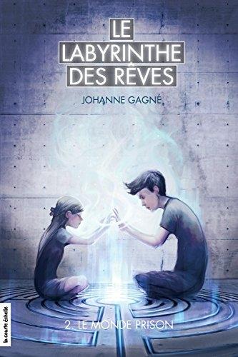Couverture Le labyrinthe des rêves, tome 2 : Le monde prison
