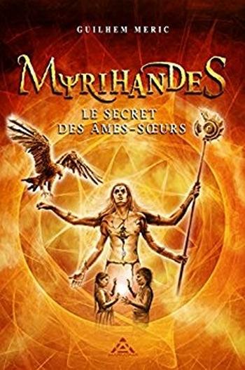 Couverture Myrihandes, tome 1 : Le secret des âmes-soeurs