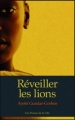 Couverture Réveiller les lions Editions Presses de la cité 2017