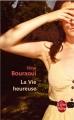 Couverture La vie heureuse Editions Le Livre de Poche 2017