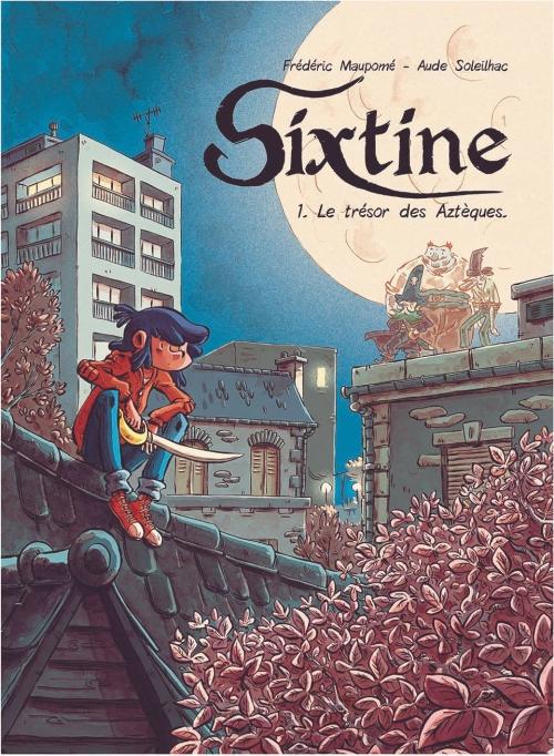 Couverture Sixtine (BD), tome 1 : L'or des Aztèques