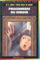 Couverture Prisonniers du miroir Editions Bayard (Poche - Passion de lire) 1995