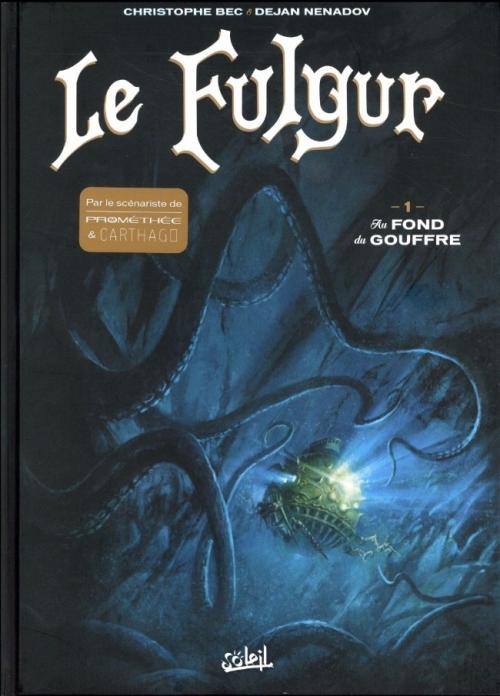 Couverture Le Fulgur, tome 1 : Au fond du gouffre